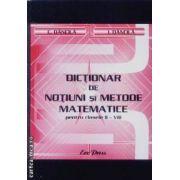 Dictionar de notiuni si metode matematice pentru clasele II - VIII