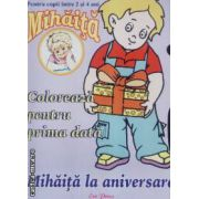 Mihaita la aniversare carte de colorat