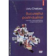 Bucurestiul postindustrial+DVD