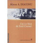 Cui i-e frica de Emil Cioran?
