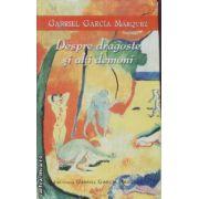 Despre dragoste si alti demoni(editura Rao, autor:Gabriel Garcia Marquez isbn:978-973-103-459-1)