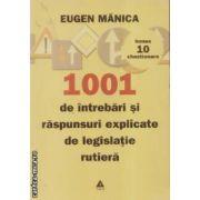 1001 de intrebari si raspunsuri explicate de legislatie rutiera+10 chestionare