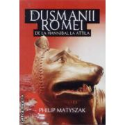 Dusmanii Romei de la Hannibal la Attila
