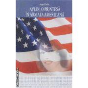 Aylin,o printesa in armata americana