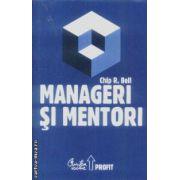 Manageri si mentori(editura Curtea Veche, autor:Chip R. Bell isbn:978-973-669-501-8)