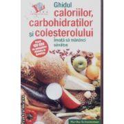 Ghidul caloriilor carbohidratilor si colesterolului