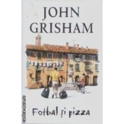 Fotbal si pizza(editura Rao, autor:John Grisham isbn:978-973-103-672-4)