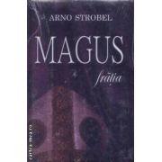 Magus Fratia(editura Rao, autor:Arno Strobel isbn:978-973-103-582-6)