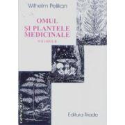 Omul si plantele medicinale vol. II