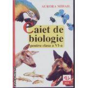 Caiet de biologie cls VI Mihail