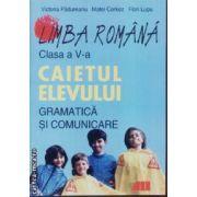 Limba Romana caietul elevului Gramatica si comunicare cls V Padureanu