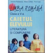 Limba Romana literatura si compunere caietul elevului clasa 5 Padureanu