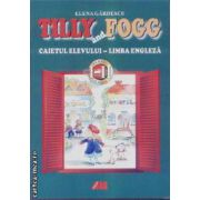 Tilly and Fogg caietul elevului cls  I-II
