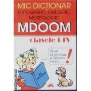 Mic Dictionar ortografic ortoepic morfologic cls I-IV