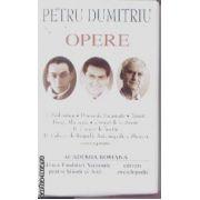 Opere Petru Dumitriu vol I + vol II + vol III