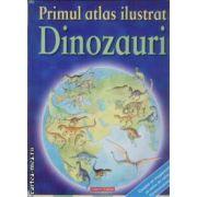 Primul atlas ilustrat Dinozauri
