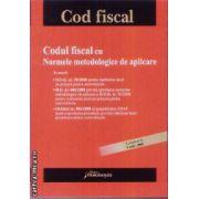Codul fiscal cu Normele metodologice de aplicare