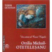 Un artist al Casei Regale Otilia Mihail-Oteteleseanu
