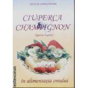 Ciuperca Champignon in alimentatia omului