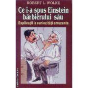 Ce i-a spus Einstein barbierului sau - Explicatii la curiozitatii amuzante