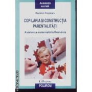 Copilaria si constructia Parentalitatii Asistenta maternala in Romania