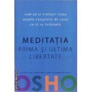 Meditatia Prima si ultima libertate
