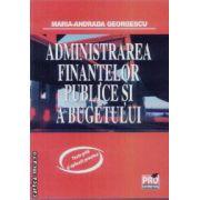 Administrarea finantelor publice si a bugetului