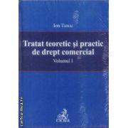 Tratat teoretic si practic de drept comercial vol 1