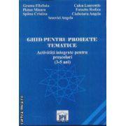 Ghid pentru proiecte tematice Activitati integrante pentru prescolari 3-5 ani