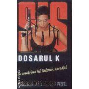 Sas Dosarul K In urmarirea lui Radovan Karadzic