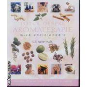 Totul despre Aromaterapie mica enciclopedie