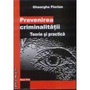 Prevenirea criminalitatii Teorie si practica