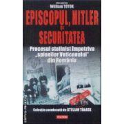 Episcopul, Hitler si Securitatea