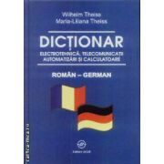 Dictionar Roman-German Electrothenica, telecomunicatii automatizari si calculatoare