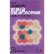 100 de cai spre automotivare(editura Curtea Veche, autor:Steve Chandler isbn:978-973-669-452-3)