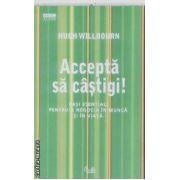 Accepta sa castigi(editura Curtea Veche, autor:Hugh Willbourn isbn:978-973-669-220-8)