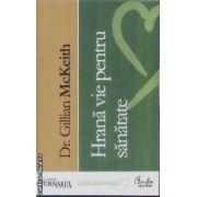 Hrana vie pentru sanatate(editura Curtea Veche, autor:Dr. Gillian McKeith isbn:978-973-669-592-6)