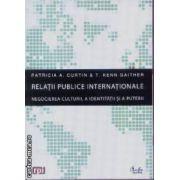 Relatii publice internationale(editura Curtea Veche, autori:Patricia A. Curtin, T. Kenn Gaither isbn:978-973-669-633-6)