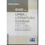 Ghid de Limba si literatura Romana pentru clasele a IX-a-aXII-a si pentru bacalaureat
