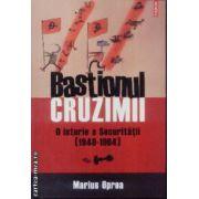 Bastionul cruzimii O istorie a Securitatii [1948-1964]