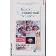 Explorari in comunismul romanesc vol 3