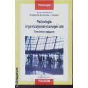 Psihologie organizational-manageriala Tendinte actuale