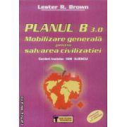 Planul B 3. 0 Mobilizare generala pentru salvarea civilizatiei