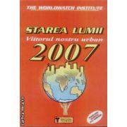 Starea lumii Viitorul nostru urban 2007