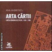 Arta cartii Cartea romaneasca veche 1508-1700