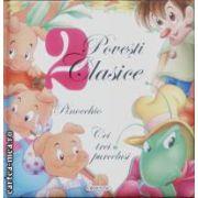 2 povesti clasice Pinocchio Cei trei purcelusi