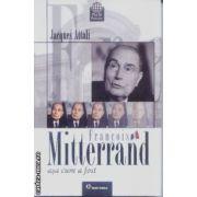Francois Mitterrand asa cum a fost