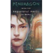 Pendragon cartea intai Negustorul mortii
