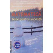 Matematica teme pentru vacanta clasa 7-a