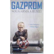 Gazprom Noua arma a Rusiei(editura Curtea Veche, autori:Vaelri Paniuskin, Mihail Zigar isbn:Vaelri Paniuskin, Mihail Zigar)